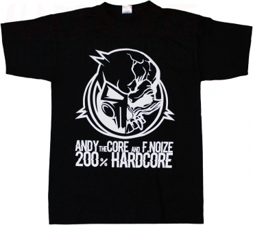 ANDY THE CORE AND F.NOIZE T-SHIRT 200% HARDCORE